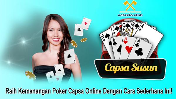 Raih Kemenangan Poker Capsa Online Dengan Cara Sederhana Ini!