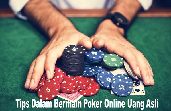 Tips Dalam Bermain Poker Online Uang Asli